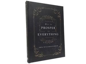 How to Prosper in Everything (by Eric Gilmour) - Christ For All Nations Store - Christian Products