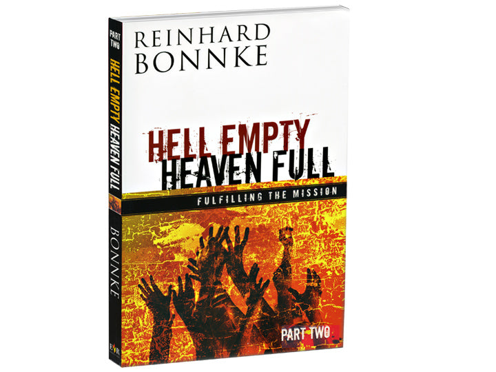 Hell Empty Heaven Full: Part 2 - Fulfilling the Mission (Hard Cover Book) - Christ For All Nations Store - Christian Products