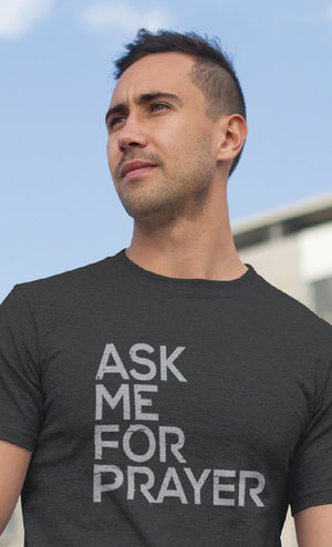 Ask Me for Prayer (T-shirt) - Christ For All Nations Store - Christian Products