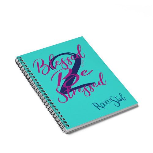 2 Blessed 2 Be Stressed Spiral Notebook - Ruled Line