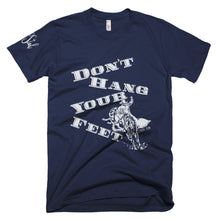Don't Hang Your Feet Tee
