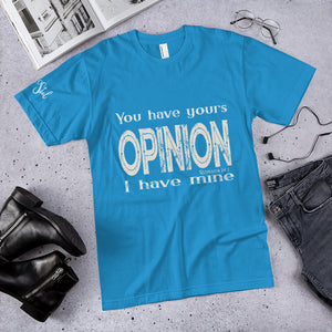 Opinion - You have yours / I have mine