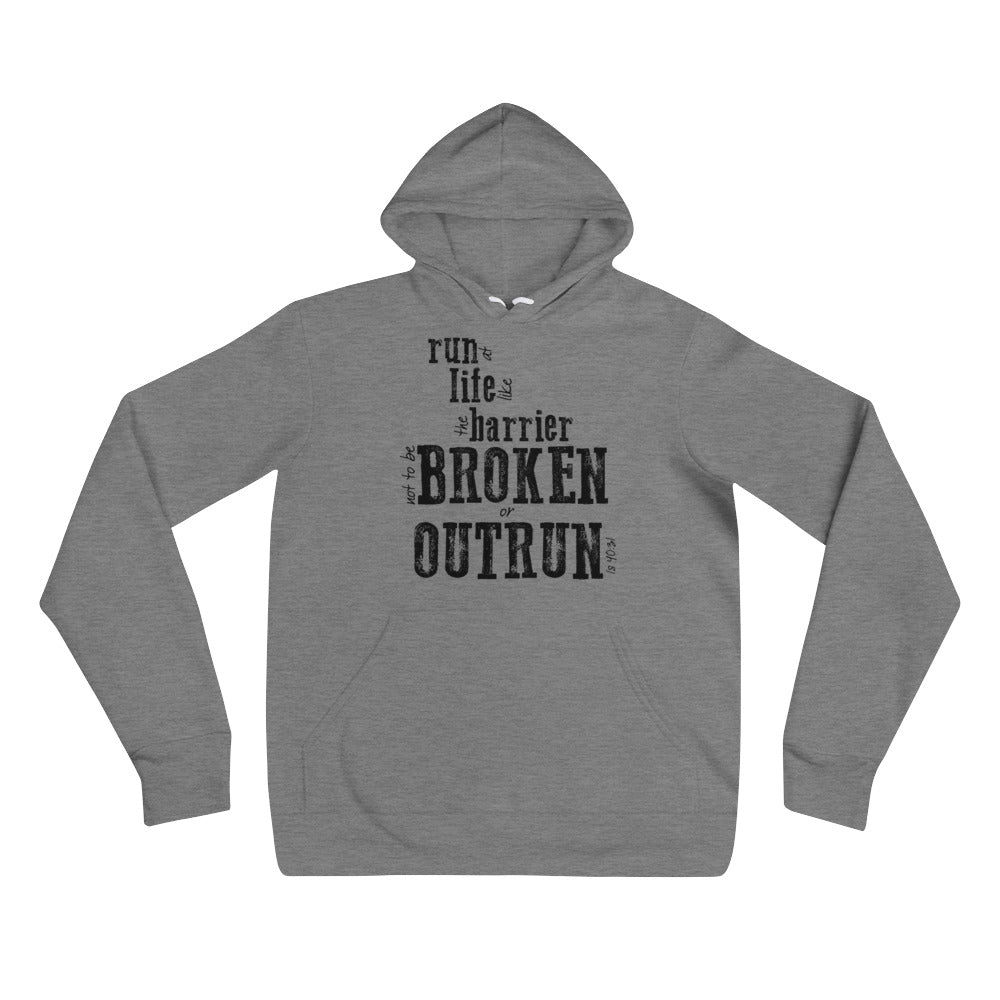 Not to be Broken or Outrun Sweatshirt