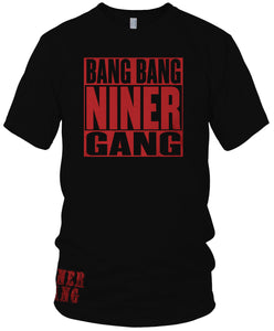 BANG BANG NINER GANG BLACK T-SHIRT (LIMITED EDITION) SAN FRANCISCO 49ERS EDITION