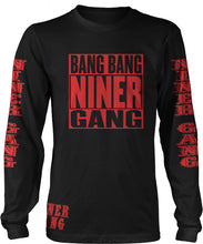 BANG BANG NINER GANG LONG SLEEVE BLACK T-SHIRT (LIMITED EDITION) SAN FRANCISCO 49ERS EDITION