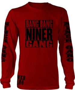 BANG BANG NINER GANG LONG SLEEVE RED T-SHIRT (LIMITED EDITION) SAN FRANCISCO 49ERS EDITION