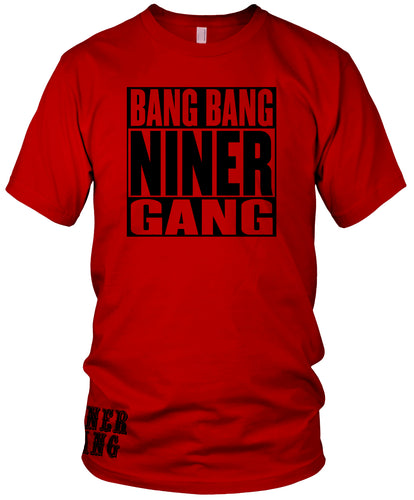 BANG BANG NINER GANG RED T-SHIRT (LIMITED EDITION) SAN FRANCISCO 49ERS EDITION