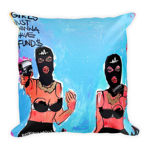 Girls Just Wanna Have Fund$ Square Pillow