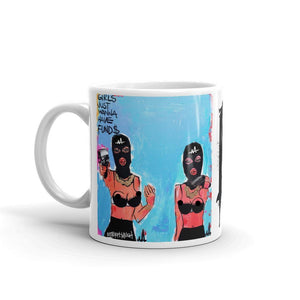Girls Just Wanna Have Fund$ Mug