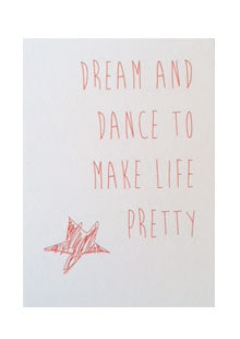 Dream and dance to make life pretty