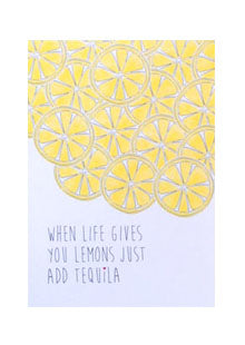 When life gives you lemons just add tequila