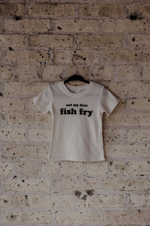 Not My First Fish Fry Tee