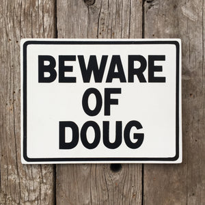 Handmade Beware Of -Doug Far Side Larson Sign