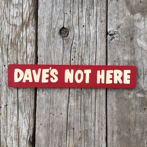 Handmade Cheech and Chong's Daves Not Here Cannabis Marijuana Sign