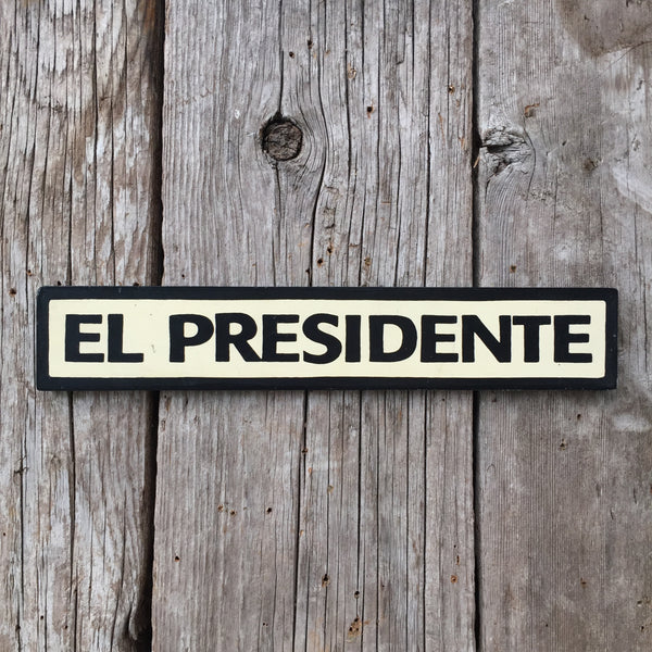 Handmade El Presidente Door Sign