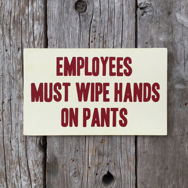 Handmade Futurama Employees Must Wipe Hands On Pants Bathroom Sign