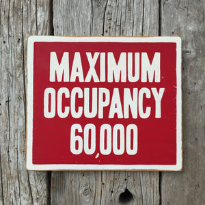 Handmade Maximum Occupancy 60000 Sign