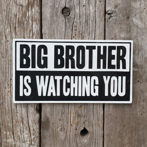 Handmade Big Brother Is Watching You Orwell 1984 Sign