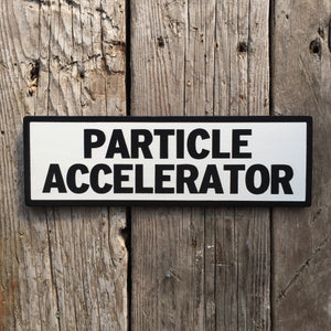 Handmade Particle Accelerator Science Sign