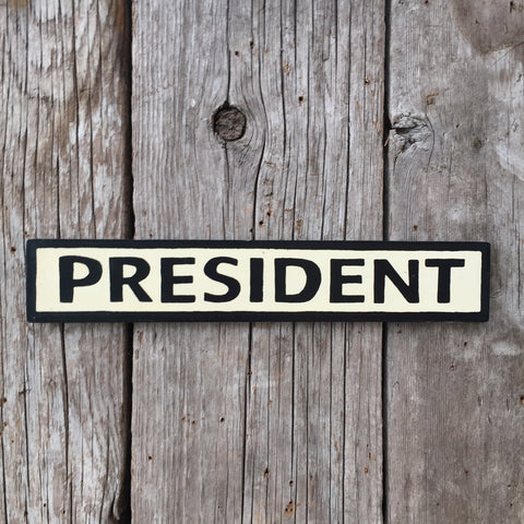 Handmade President Door Sign