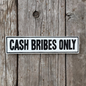 Handmade The Simpsons Cash Bribes Only Sign