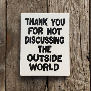 Handmade The Simpsons Thank You For Not Discussing The Outside World Sign