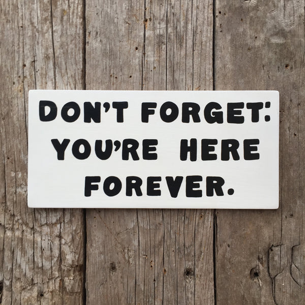 Handmade The Simpsons Don't Forget: You're Here Forever Sign
