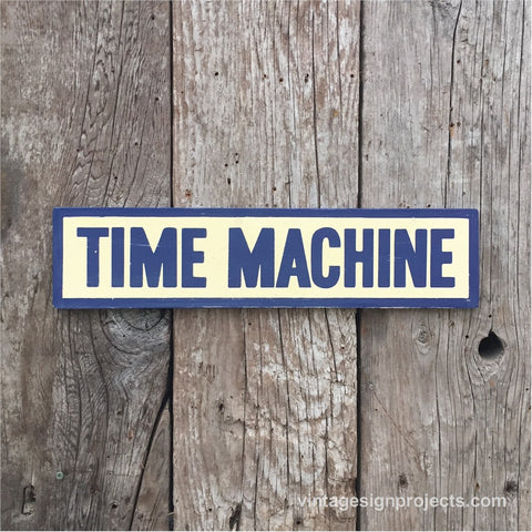 Handmade Time Machine Sign