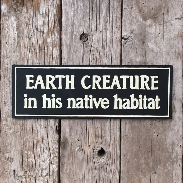 Handmade The Twilight Zone Earth Creature In His Native Habitat Sign