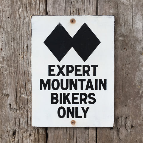 Handmade Vintage Black Diamond Expert Mountain Bikers Only Trail Sign