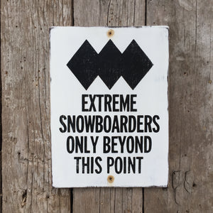 Handmade Vintage Black Diamond Extreme Snowboarders Beyond This Point Ski Hill Sign
