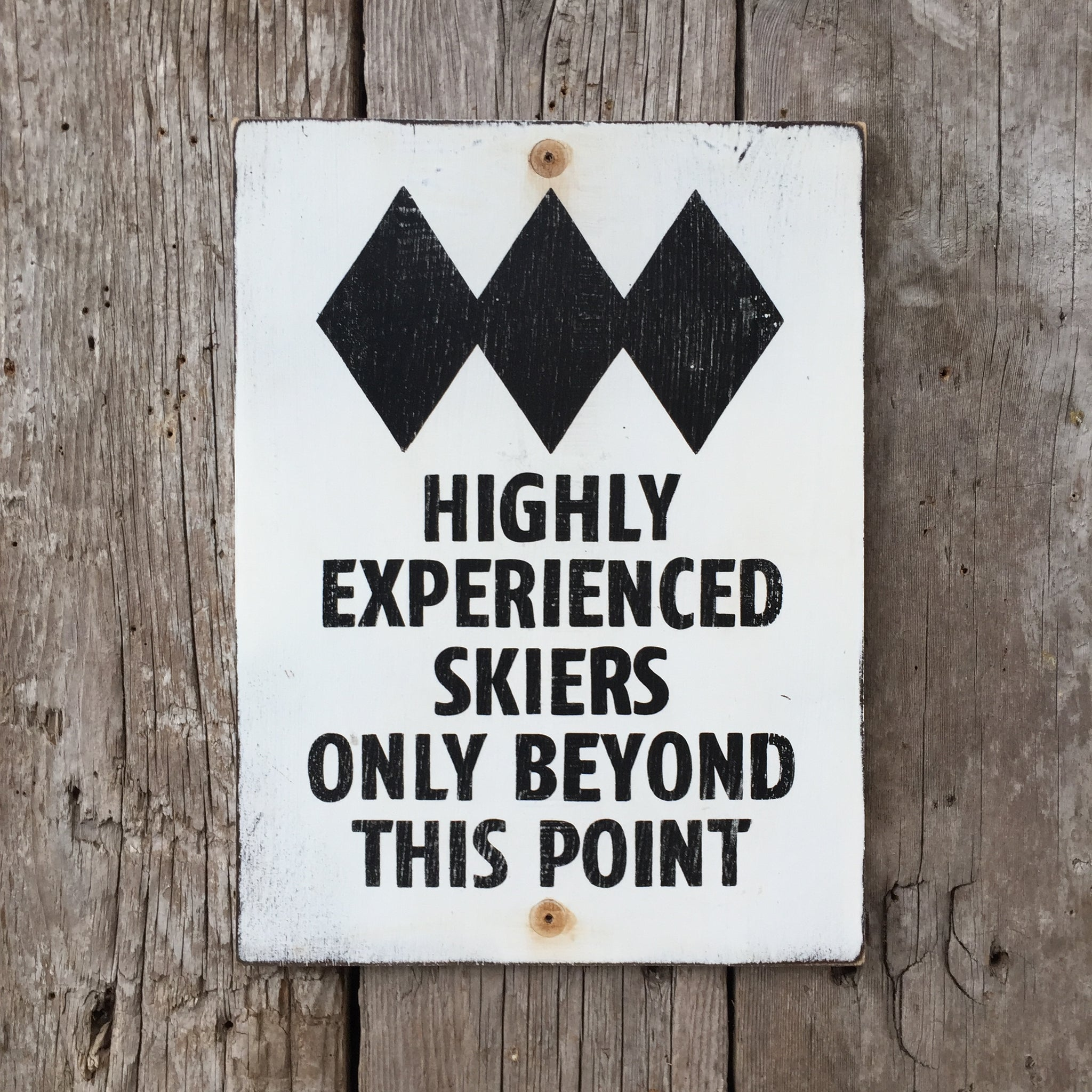 Handmade Vintage Black Diamond Highly Experienced Skiers Beyond This Point Ski Hill Sign
