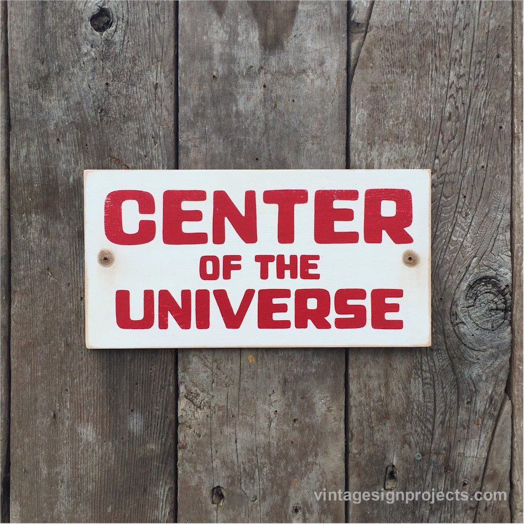 Handmade Vintage Center Of The Universe Sign