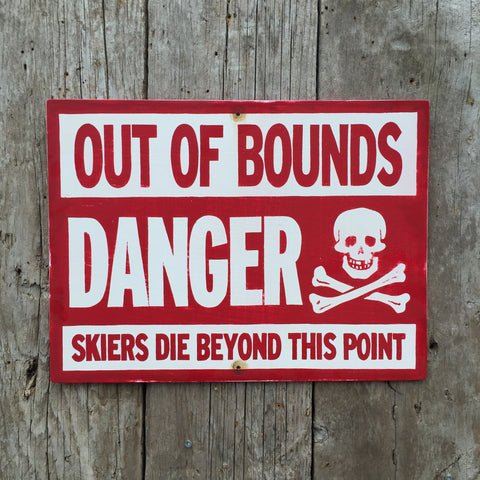 Handmade Vintage Danger Out Of Bounds Ski Hill Warning Sign