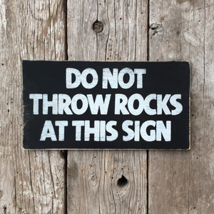 Handmade Vintage Do Not Throw Rocks At This Sign Sign
