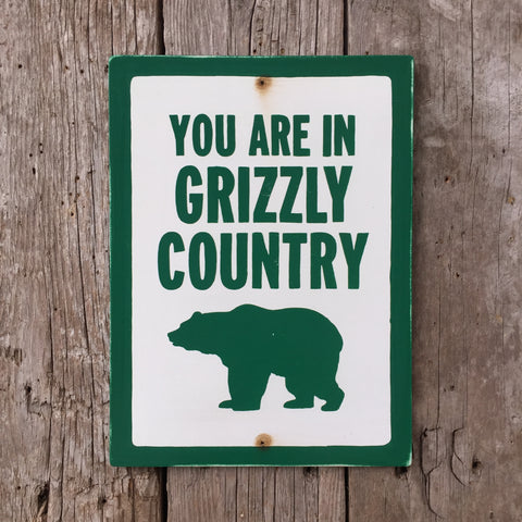 Handmade Vintage You Are In Grizzly Country Bear Park Sign