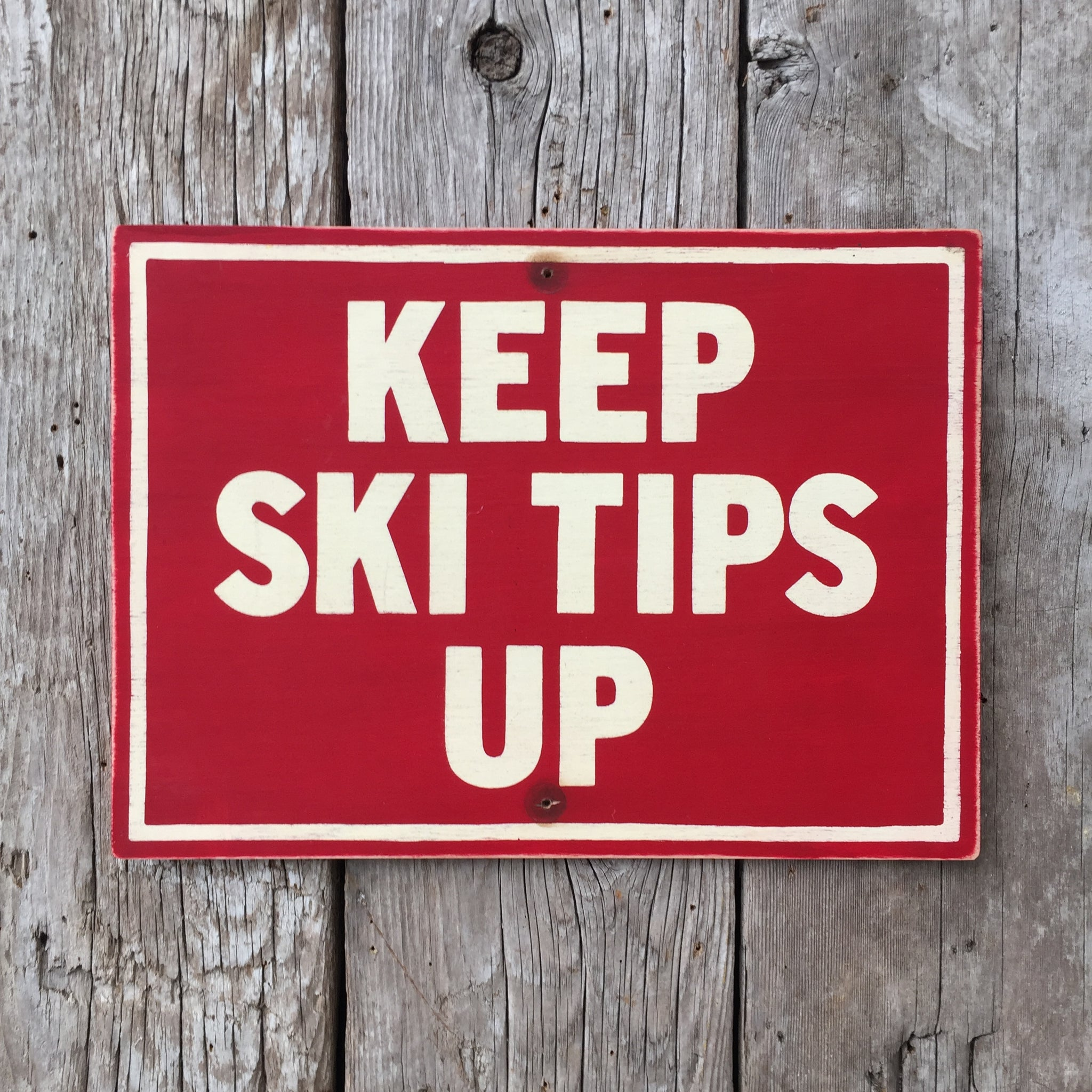 Handmade Vintage Keep Ski Tips Up Ski Hill Chairlift Sign