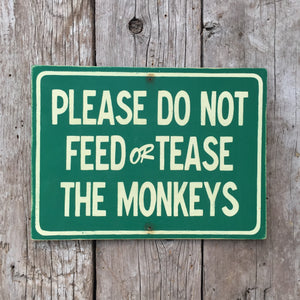 Please Do Not Feed Or Tease The Monkeys Sign | Handmade Vintage | Funny Zoo Sign | Great For Office Or Kids Room | Animal Decor