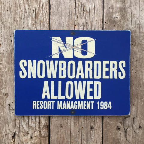 Handmade Vintage No Snowboarders Allowed Ski Hill Sign