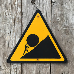 Handmade Vintage Sisyphus Endless Struggle Stickman Warning Sign