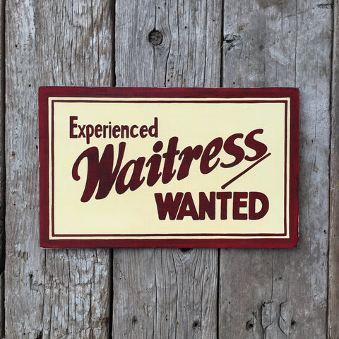 Handmade Vintage Experienced Waitress Wanted Diner Sign