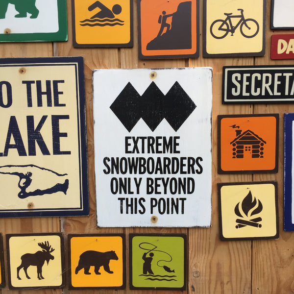 Extreme Snowboarders Only Beyond This Point Sign | Handmade Vintage | Ski Hill Sign | Ski Resort Sign | Snowboarding Sign