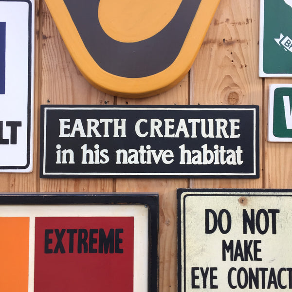 "The Twilight Zone ""Earth Creature In His Native Habitat"" Sign 