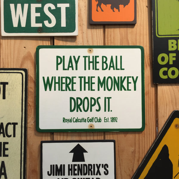"Historical Golf Sign ""Play The Ball Where The Monkey Drops It"" 