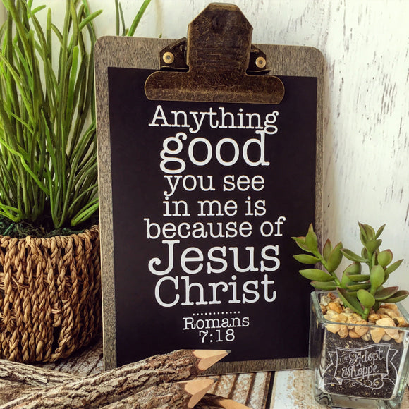 anything good you see in me is because of Jesus 5