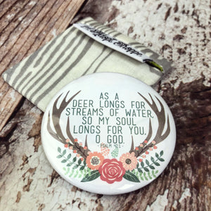 as a deer longs for streams of water (Psalms 42:1) pocket compact mirror