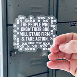 stand firm and take action (Daniel 11:32) clear white vinyl sticker