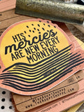 His mercies are new every morning (Lamentations 3:22-23) vinyl sticker