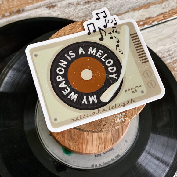 my weapon is a melody raise a hallelujah vintage record player (Psalms 106) sticker