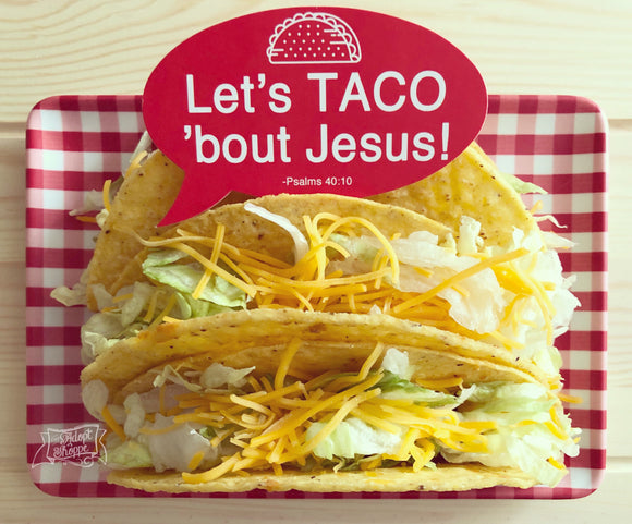 let's taco 'bout Jesus (Psalms 40:10) #TheAdoptShoppecard
